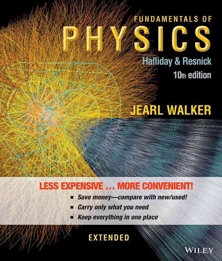 Fundamentals of Physics By Halliday, David/ Resnick, Robert/ Walker, Jearl