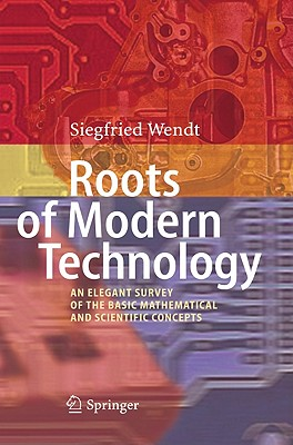 Roots of Modern Technology By Wendt, Siegfried